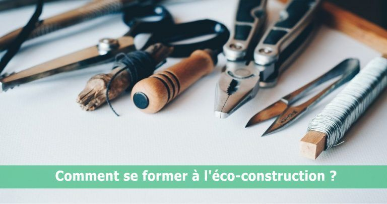 Comment se former à l'éco-construction ?
